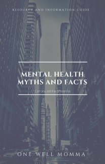 Mental Health Resource, Myths and Facts, and Info EBook