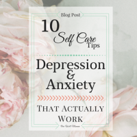 10 Self Care Tips for Depression & Anxiety That Actually Work