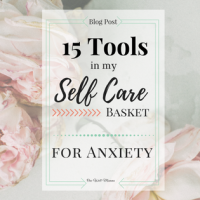 15 Tools in My Self Care Basket for Anxiety