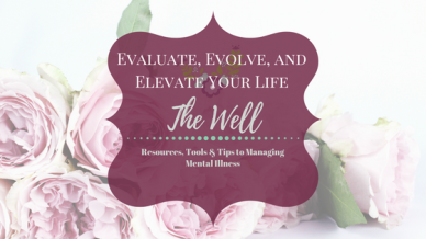 Resources, tools, and tips to Evaluate, Evolve, and Elevate your life at The Well with One Well Momma