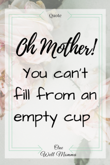 One Well Momma Self Care Ideas for Mothers