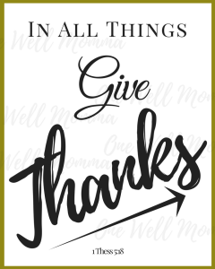 One Well Momma at The Well Printable Download In all Think give Thanks