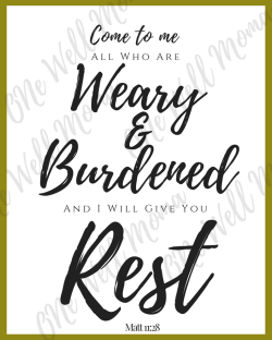 8x10 Printable Scripture Quote Come to me all that are weary and burdened at The Well On One Well Momma