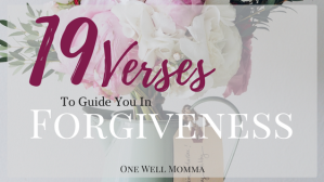 Forgiveness is imperative to our healing process. In these 19 Bible verses from One Well Momma, we are reminded of how God's grace and mercy have redeemed us, and our sins have been forgiven through the blood that was shed on the cross.